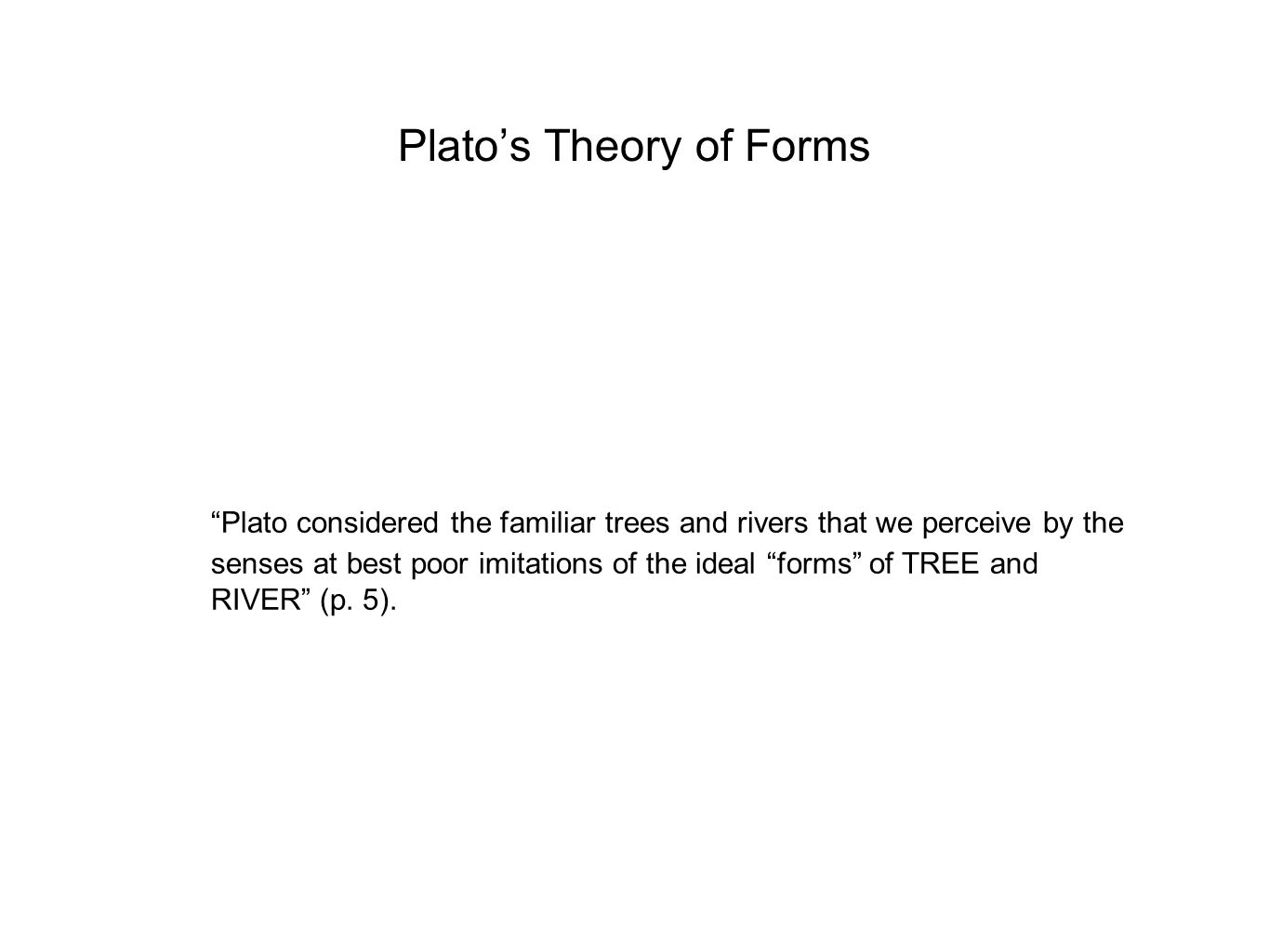 theory of forms With chapter 10, the author starts the long study of the republic, which lasts for 9 chapters this chapter discusses the relevance of the theory of forms for plato's ethics.