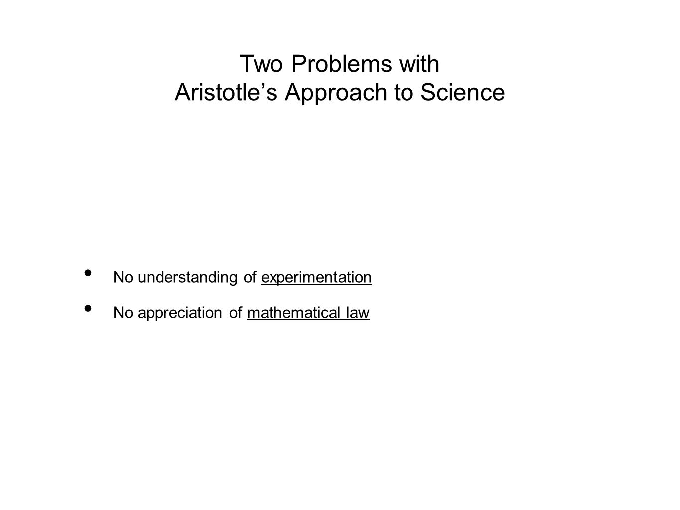 Two Problems with Aristotle's Approach to Science