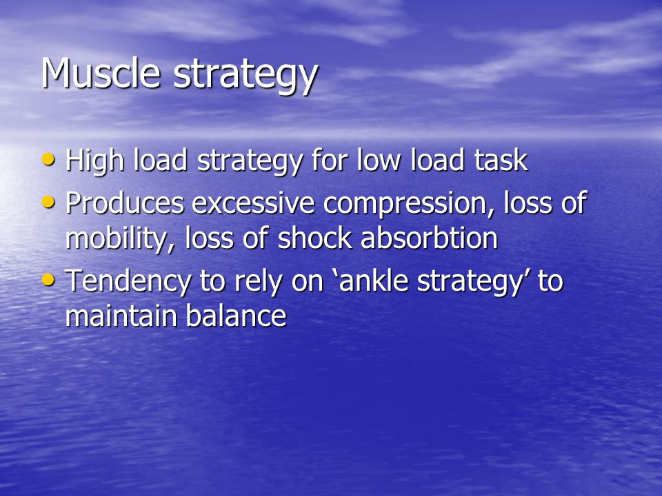 Muscle strategy High load strategy for low load task