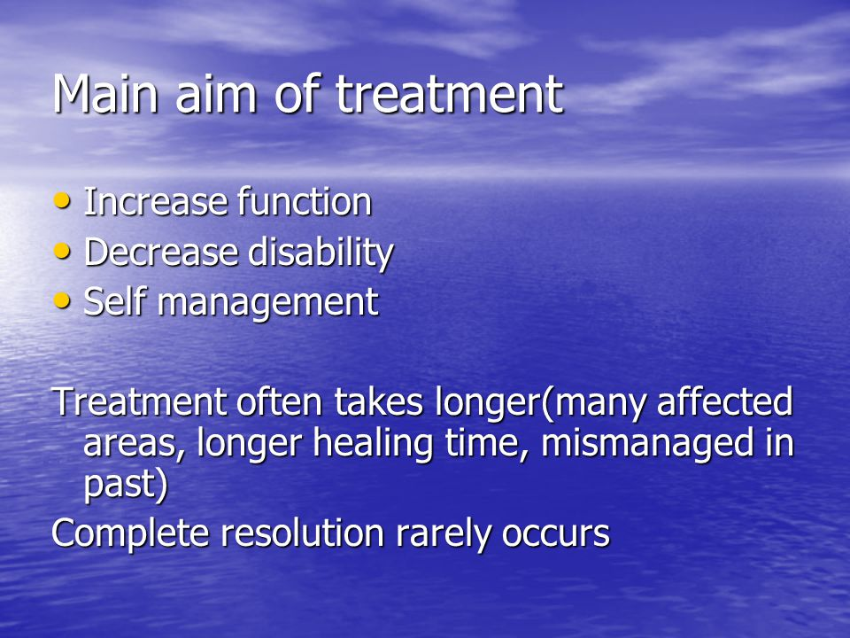 Main aim of treatment Increase function Decrease disability