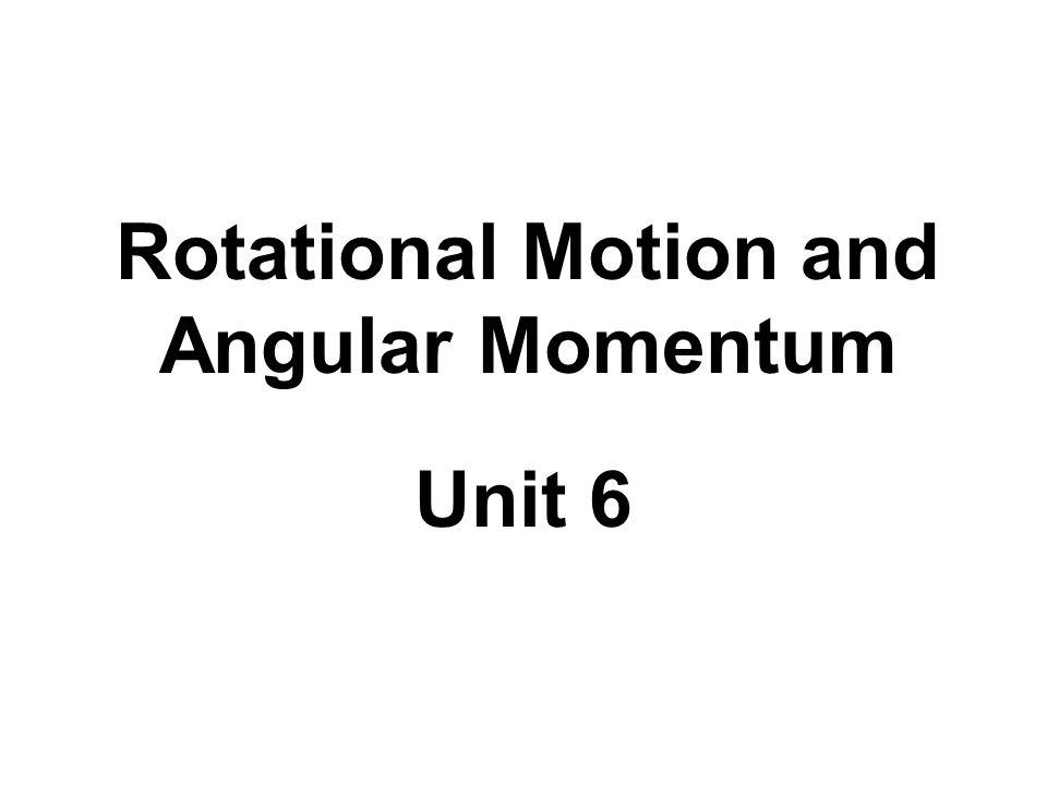 Rotational Motion and Angular Momentum