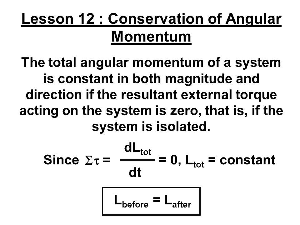 Lesson 12 : Conservation of Angular Momentum