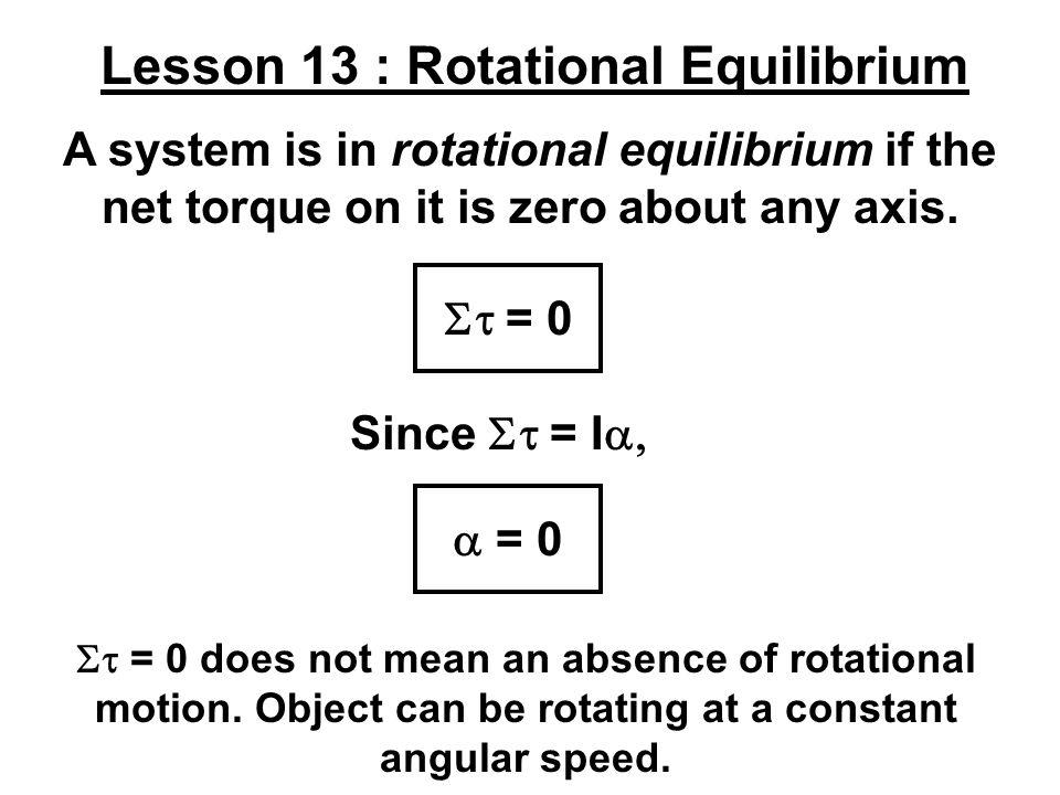 Lesson 13 : Rotational Equilibrium