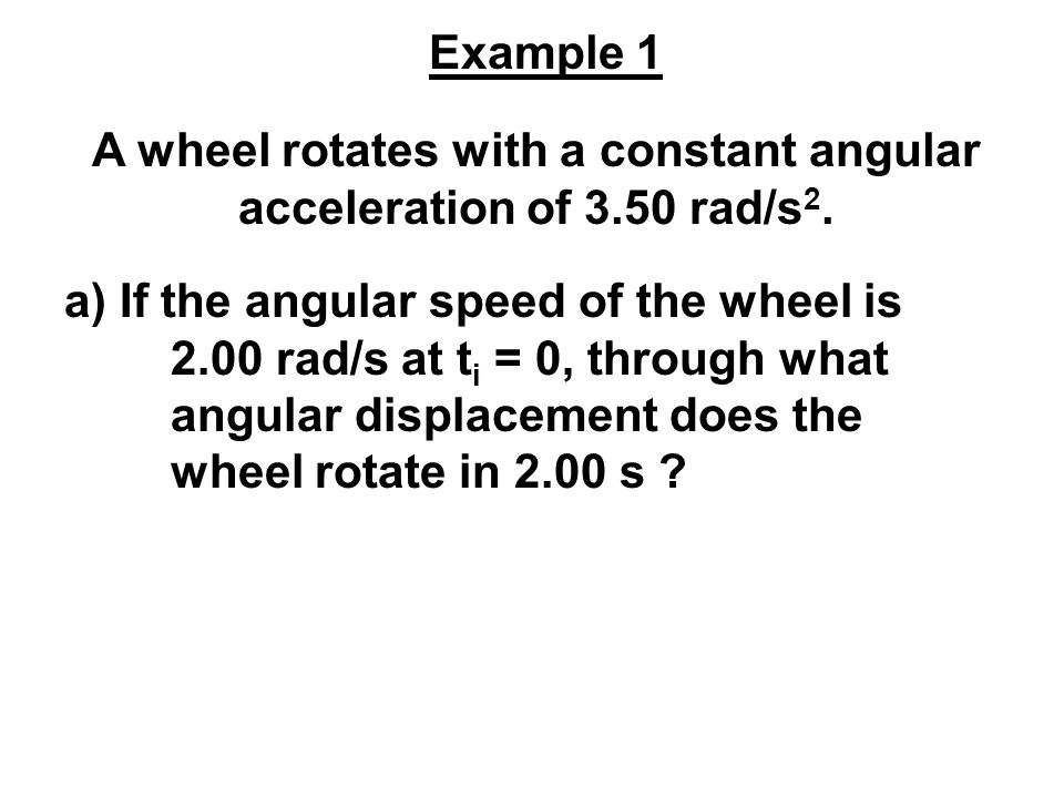 A wheel rotates with a constant angular acceleration of 3.50 rad/s2.