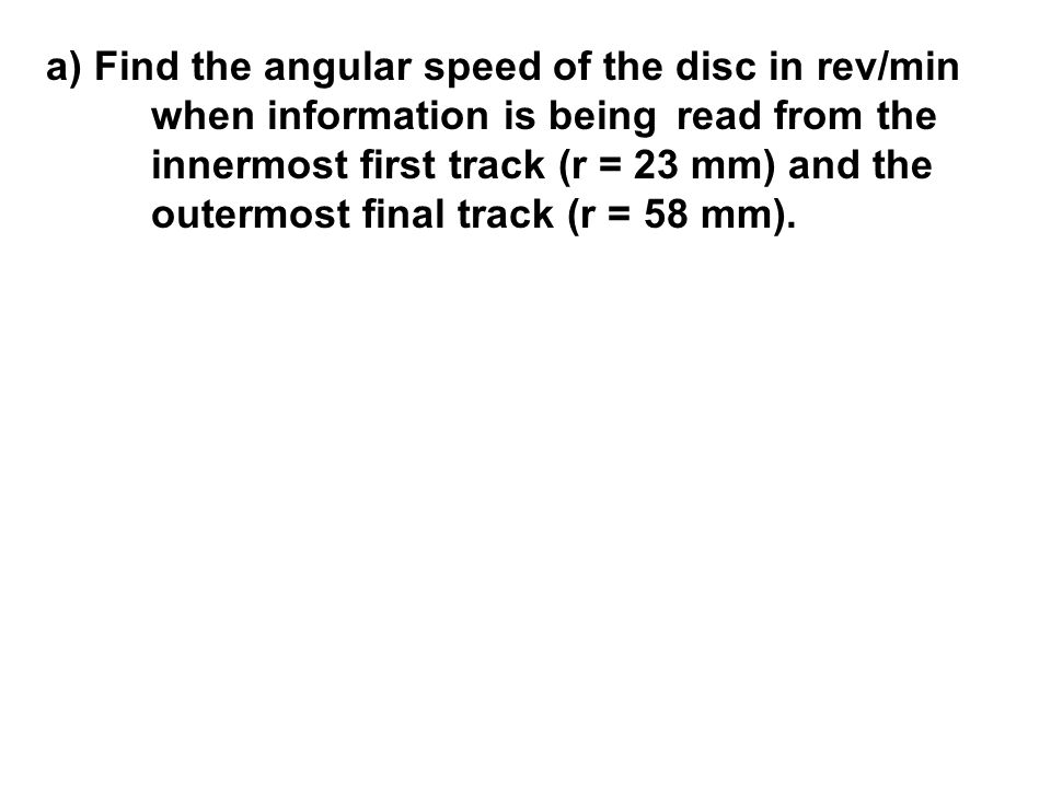 a) Find the angular speed of the disc in rev/min