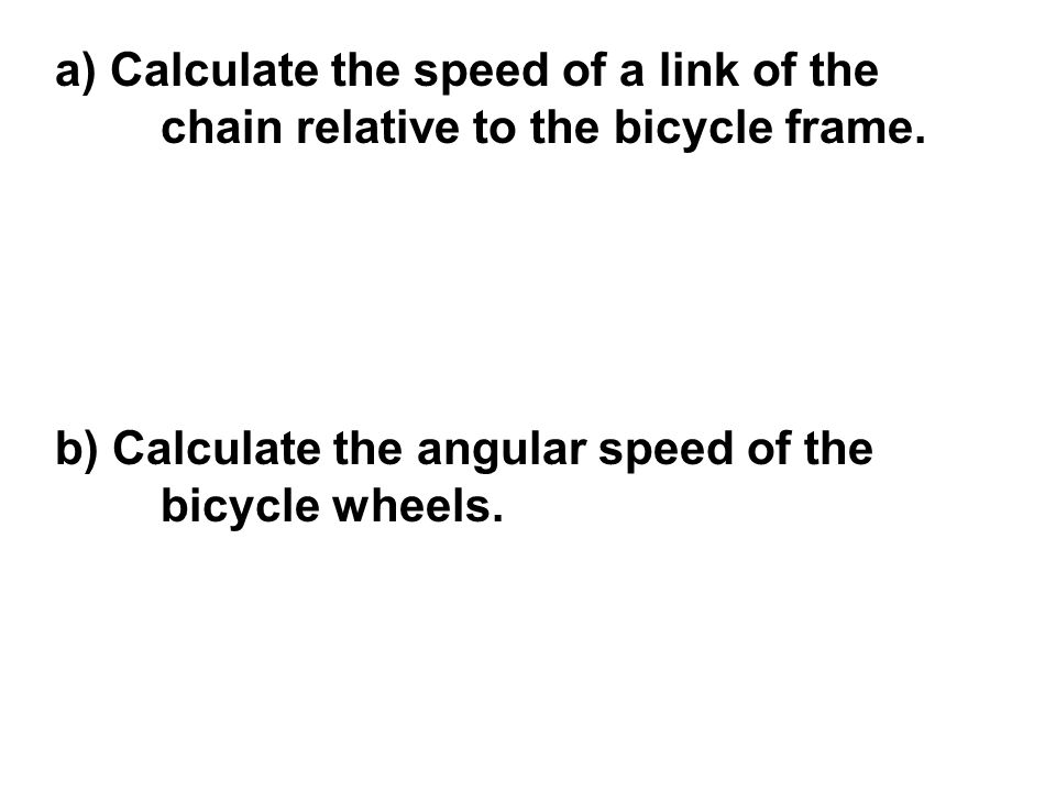 a) Calculate the speed of a link of the