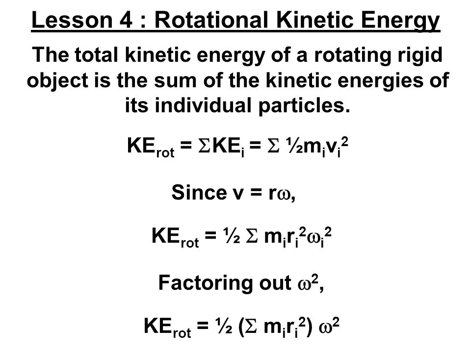 Lesson 4 : Rotational Kinetic Energy