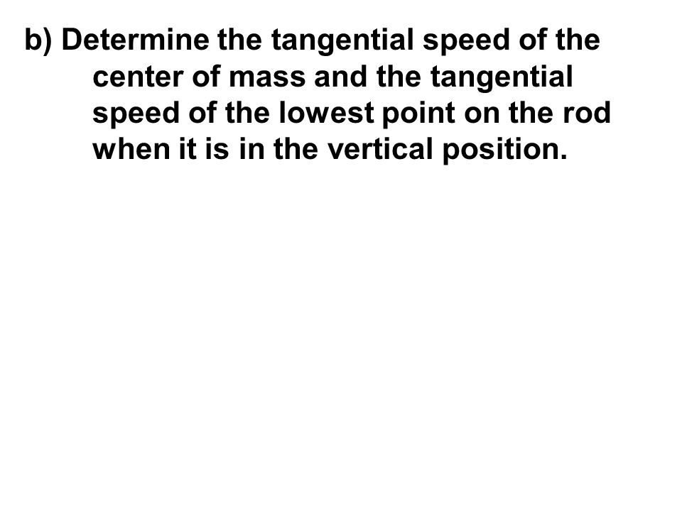 b) Determine the tangential speed of the