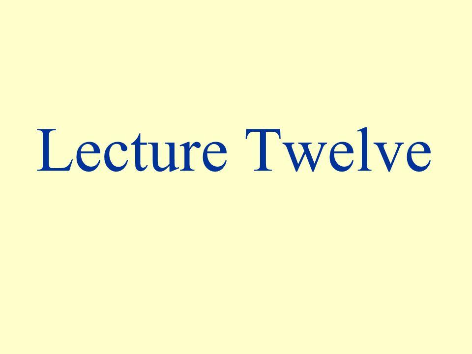 Lecture Twelve