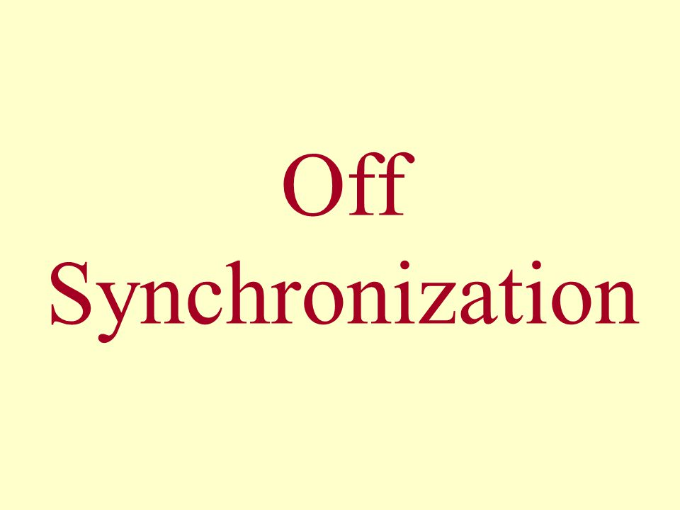 Off Synchronization