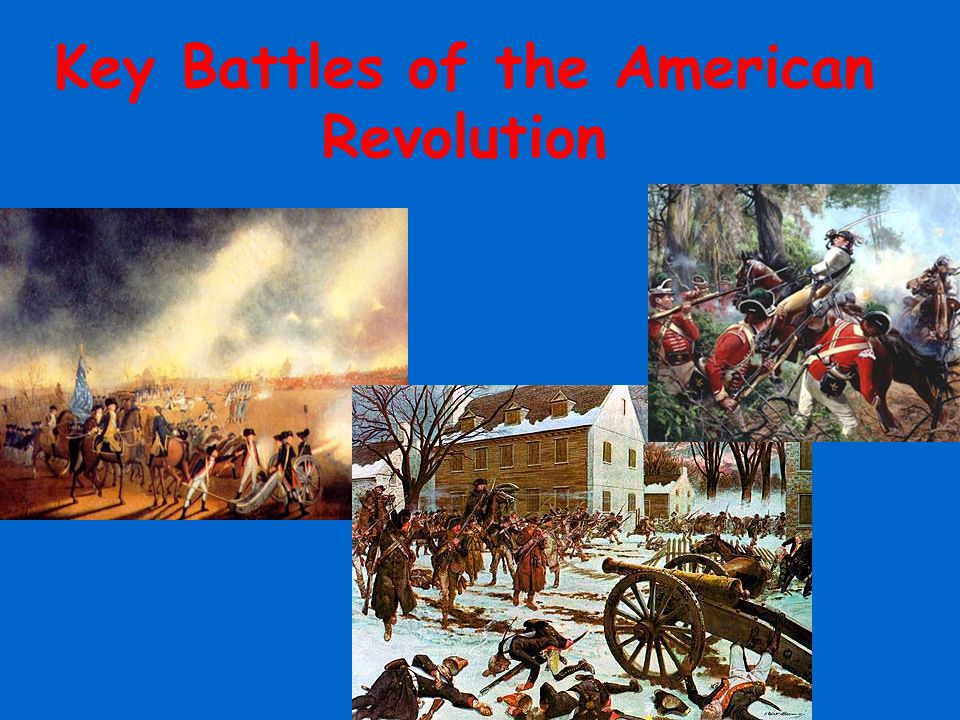 Key Battles of the American Revolution