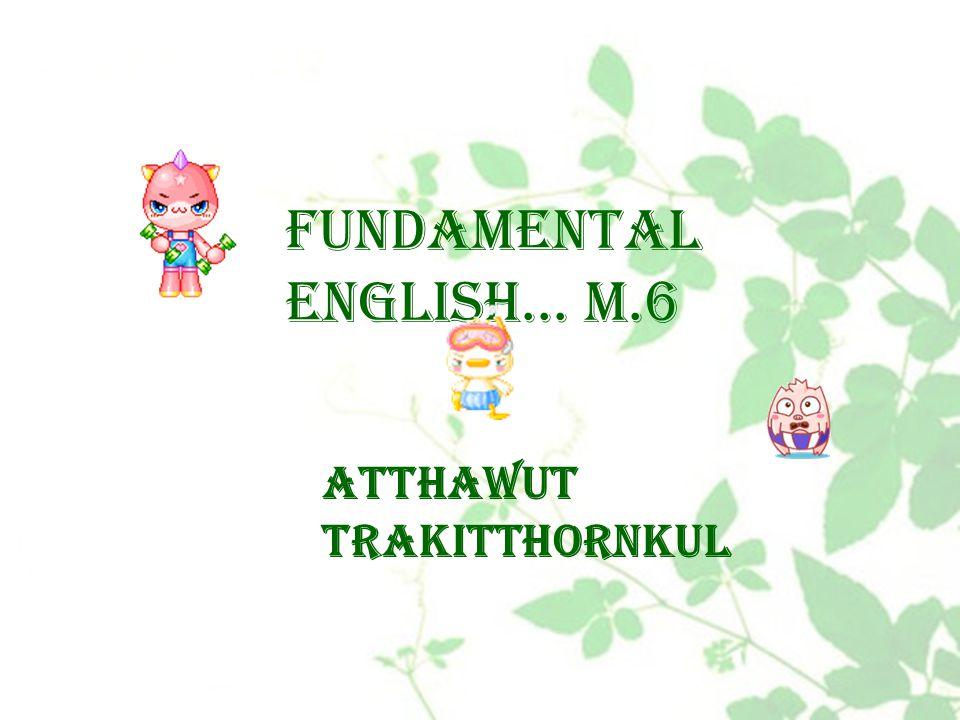 Fundamental English… M.6