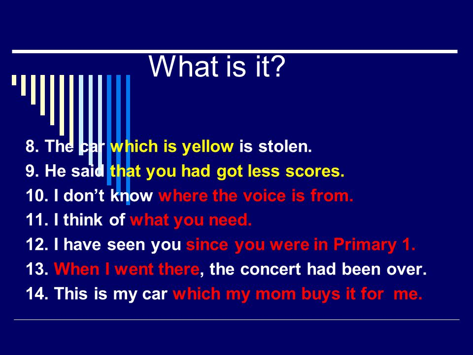 What is it 8. The car which is yellow is stolen.