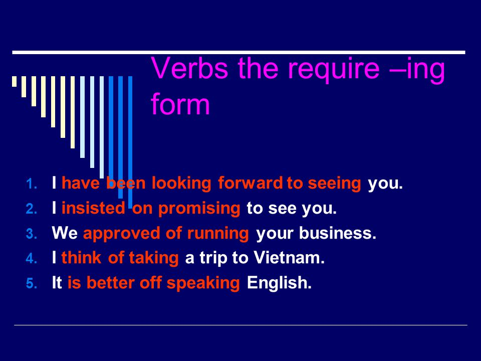 Verbs the require –ing form