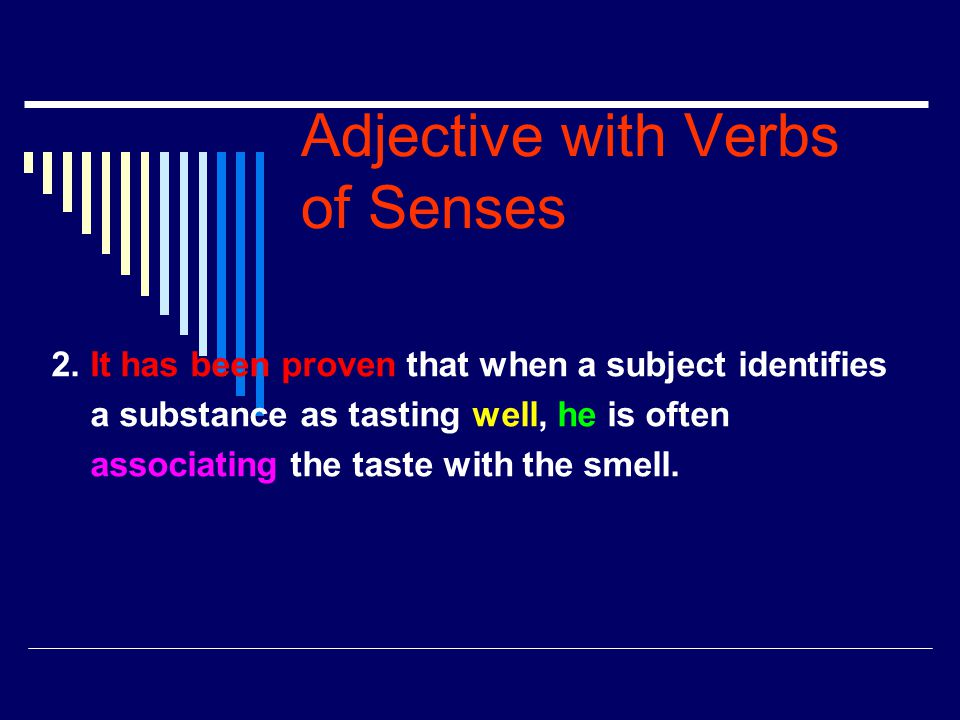 Adjective with Verbs of Senses
