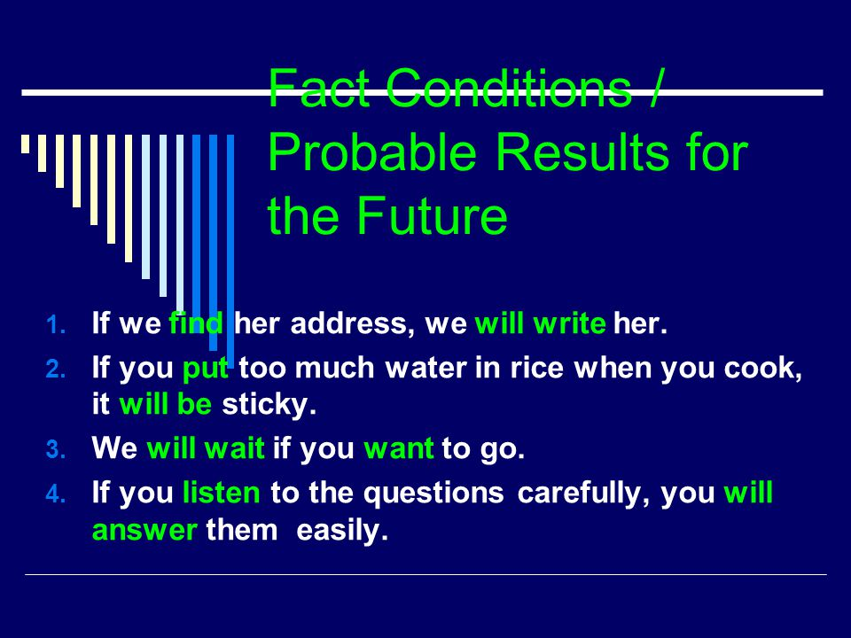 Fact Conditions / Probable Results for the Future