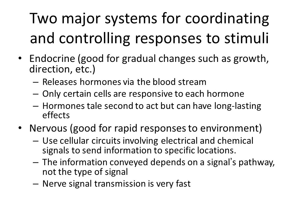 Two major systems for coordinating and controlling responses to stimuli