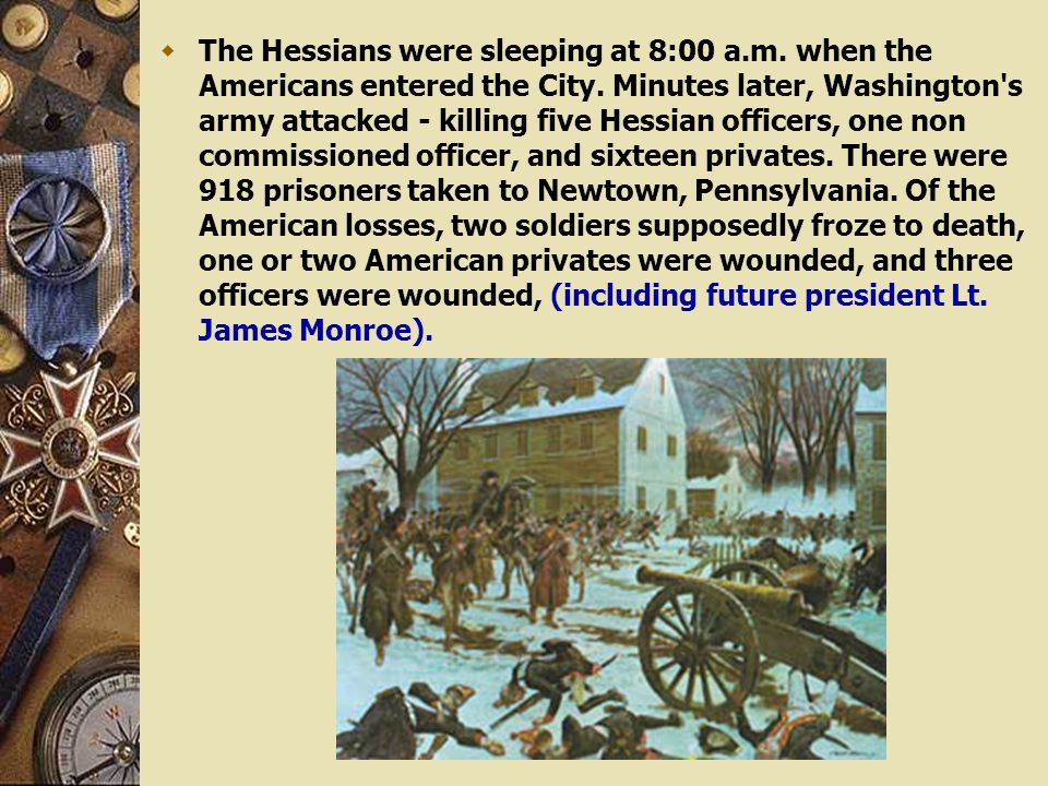 The Hessians were sleeping at 8:00 a. m