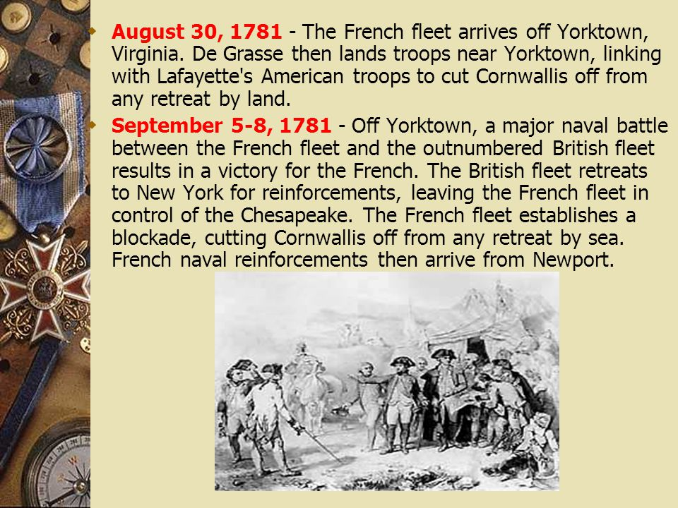 August 30, 1781 - The French fleet arrives off Yorktown, Virginia