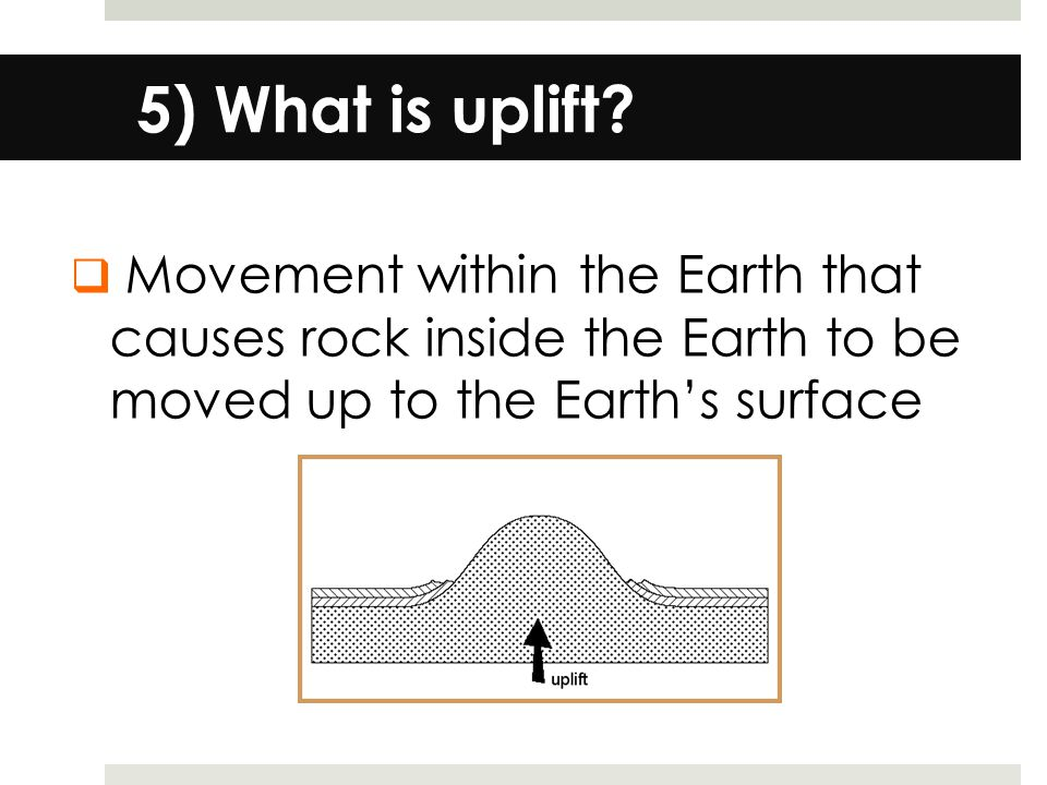 5) What is uplift.