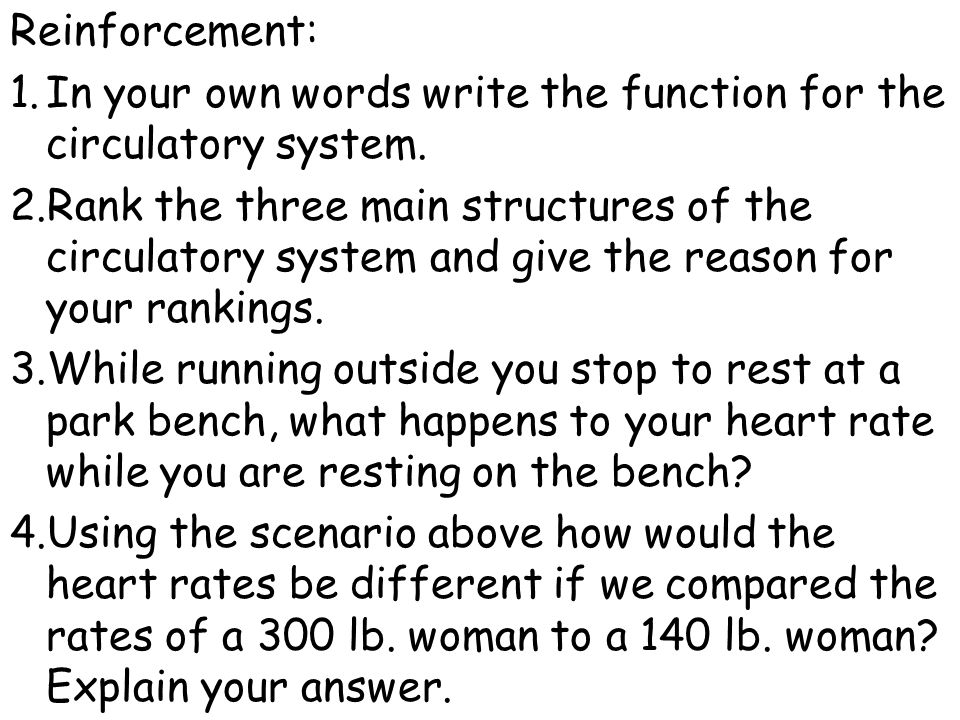 Reinforcement: In your own words write the function for the circulatory system.