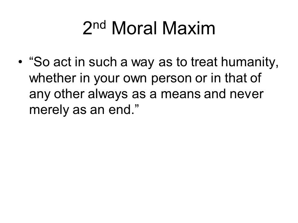 2nd Moral Maxim