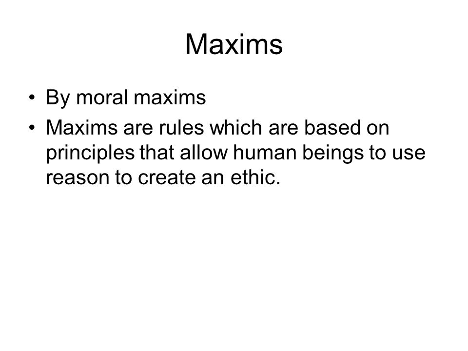 Maxims By moral maxims.