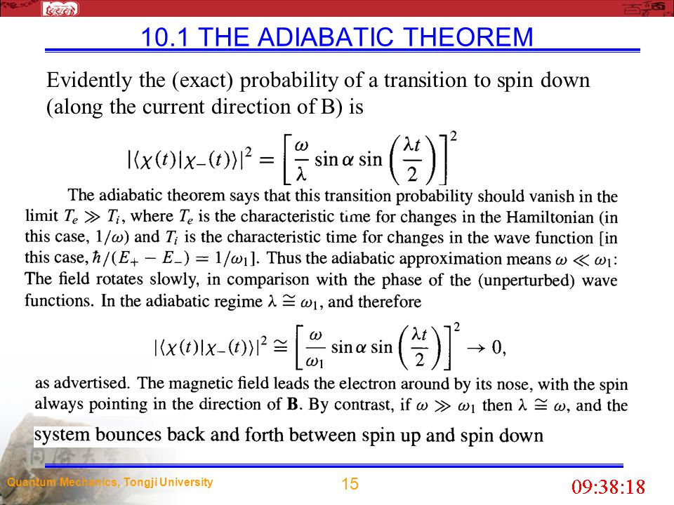 10.1 THE ADIABATIC THEOREM Evidently the (exact) probability of a transition to spin down (along the current direction of B) is.