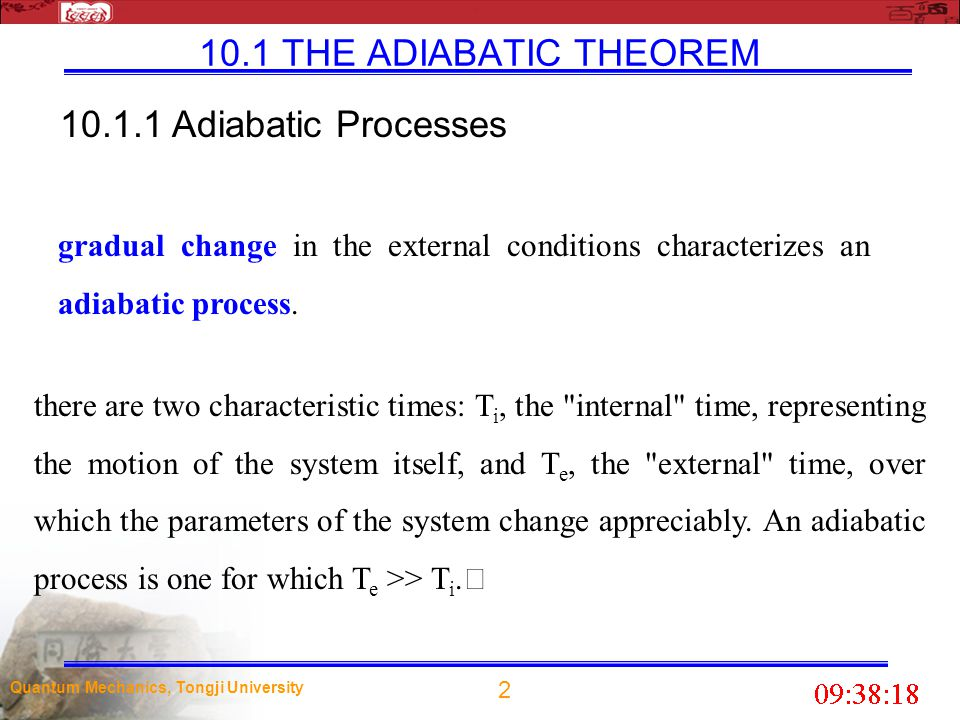 10.1 THE ADIABATIC THEOREM 10.1.1 Adiabatic Processes