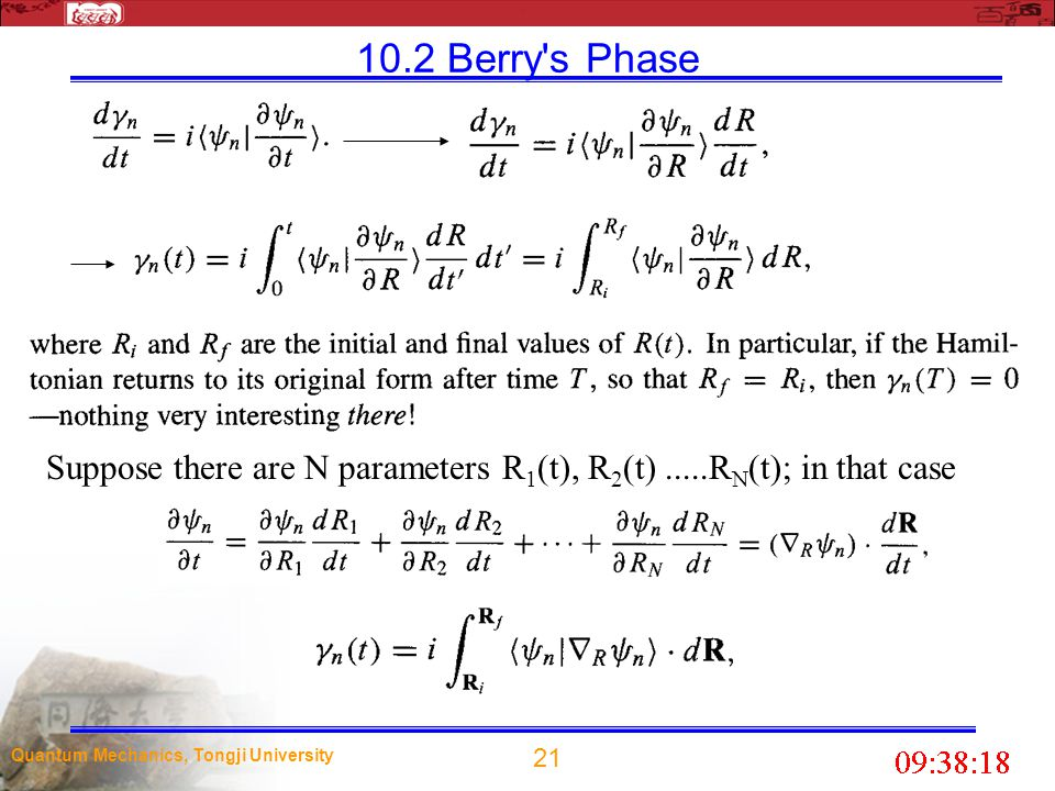 10.2 Berry s Phase Suppose there are N parameters R1(t), R2(t) .....RN(t); in that case.