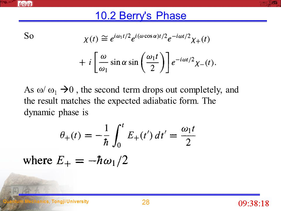 10.2 Berry s Phase So. As / 1 0 , the second term drops out completely, and the result matches the expected adiabatic form. The dynamic phase is.