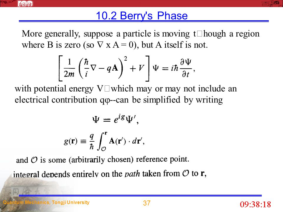 10.2 Berry s Phase More generally, suppose a particle is moving though a region where B is zero (so  x A = 0), but A itself is not.