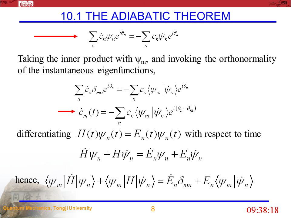 10.1 THE ADIABATIC THEOREM Taking the inner product with m, and invoking the orthonormality of the instantaneous eigenfunctions,