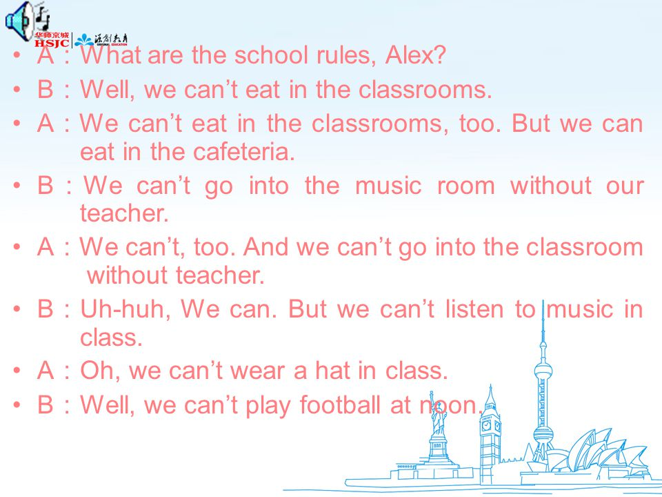 A:What are the school rules, Alex