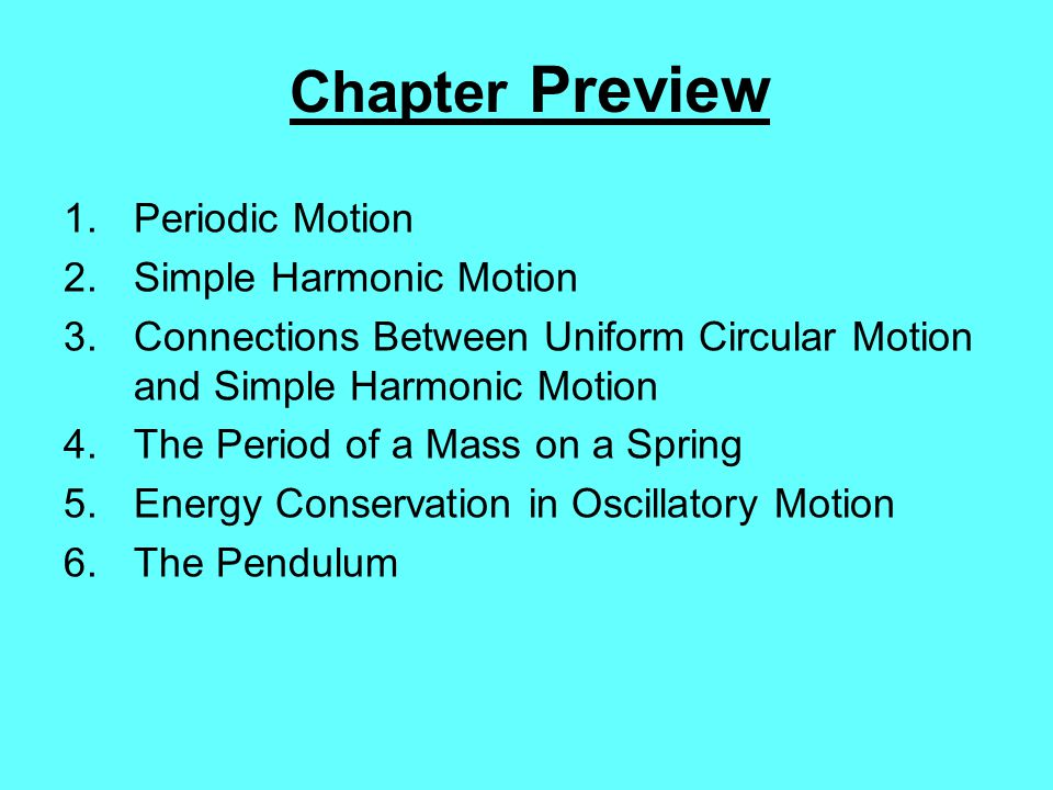 Chapter Preview Periodic Motion Simple Harmonic Motion