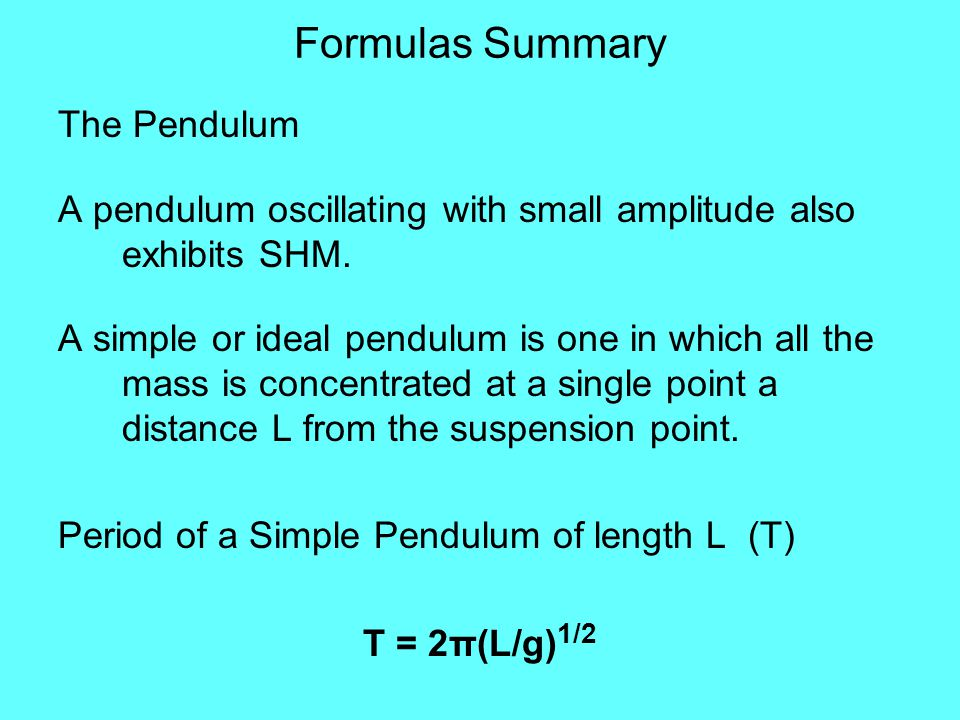 Formulas Summary The Pendulum