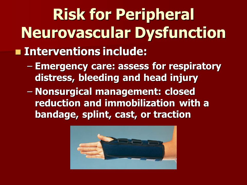 Risk for Peripheral Neurovascular Dysfunction