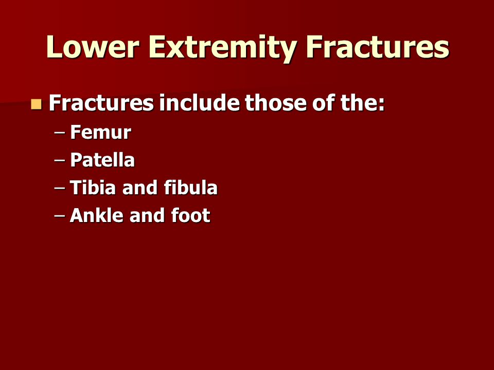 Lower Extremity Fractures
