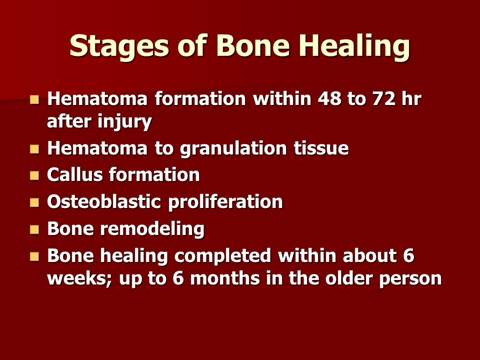 Stages of Bone Healing Hematoma formation within 48 to 72 hr after injury. Hematoma to granulation tissue.