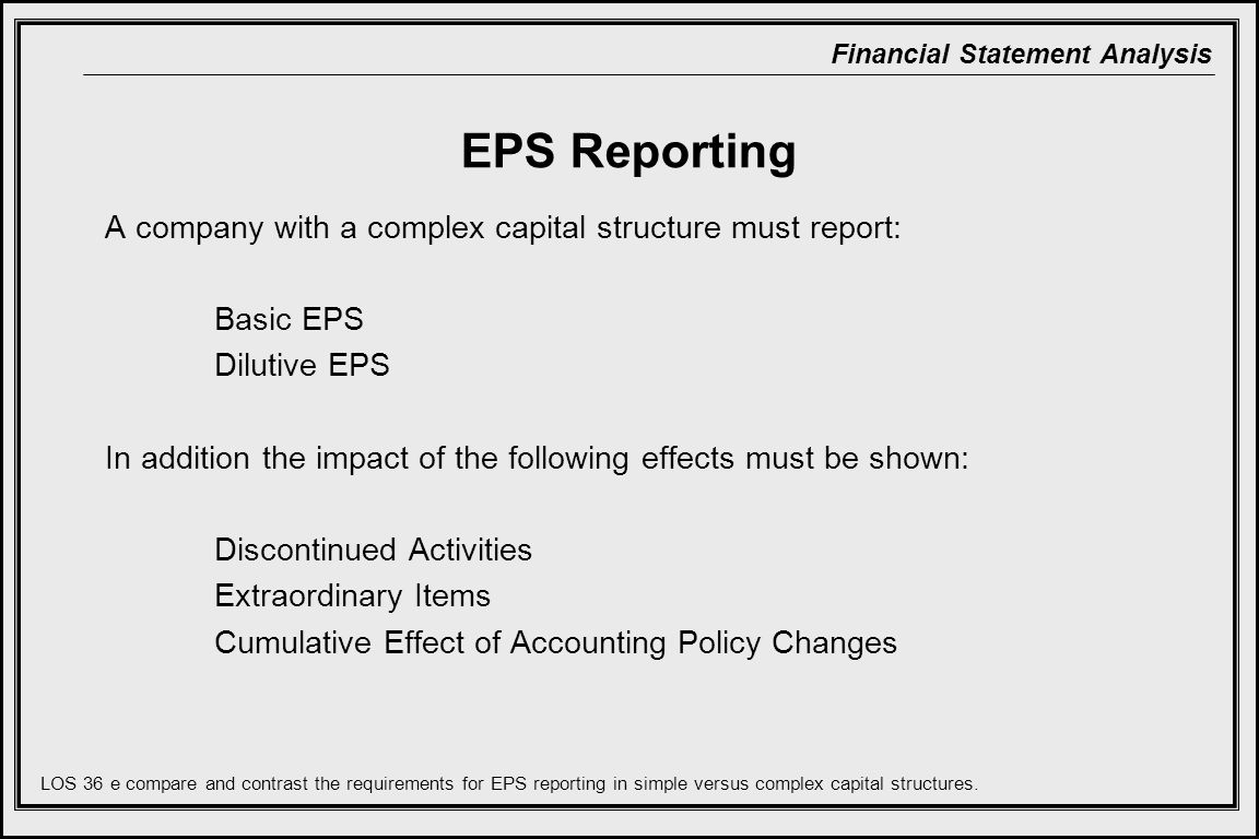 EPS Reporting A company with a complex capital structure must report:
