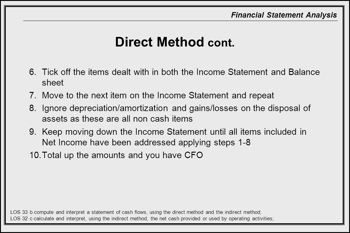 Direct Method cont. Tick off the items dealt with in both the Income Statement and Balance sheet.