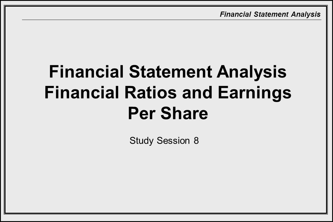 Financial Statement Analysis Financial Ratios and Earnings Per Share