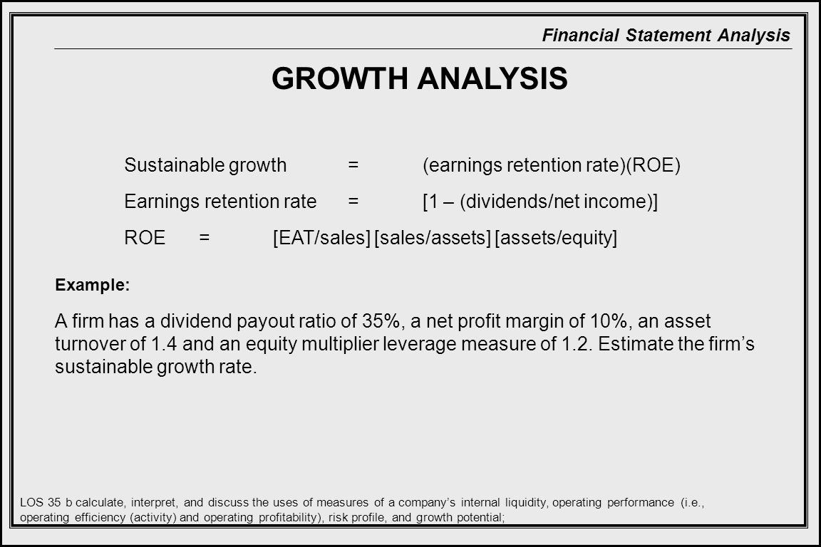 GROWTH ANALYSIS Sustainable growth = (earnings retention rate)(ROE)