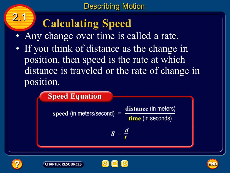 Calculating Speed 2.1 Any change over time is called a rate.