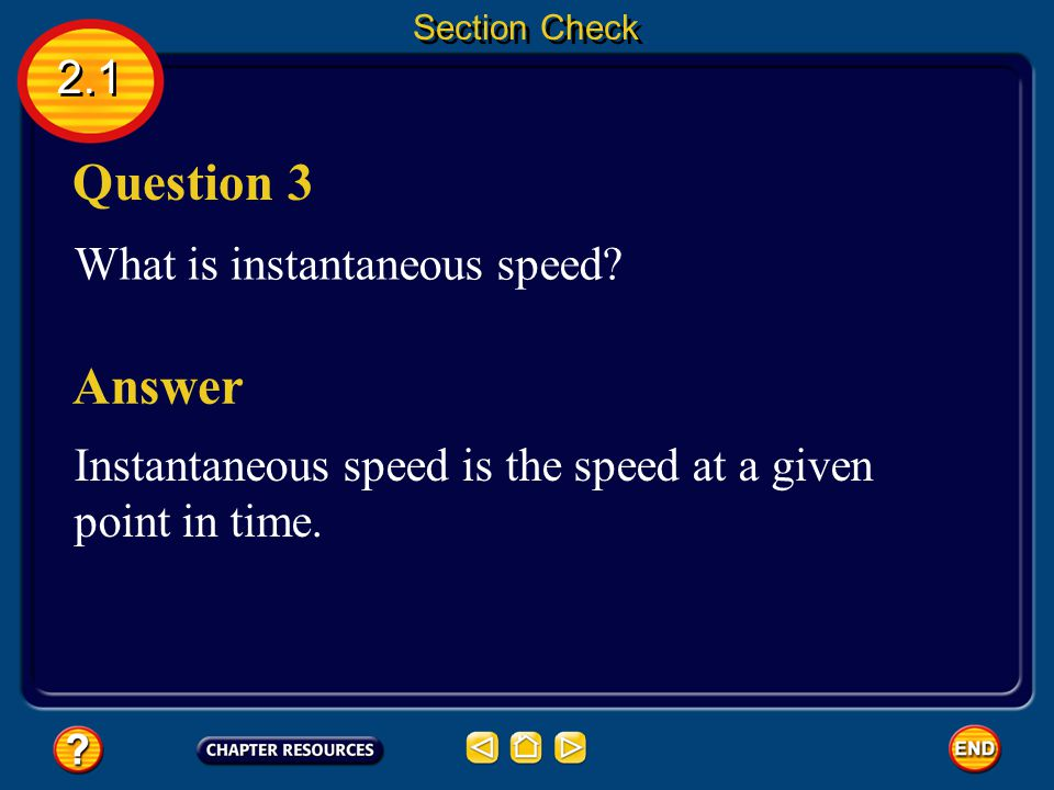 Question 3 Answer 2.1 What is instantaneous speed