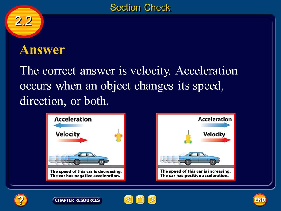 Section Check 2.2. Answer. The correct answer is velocity.