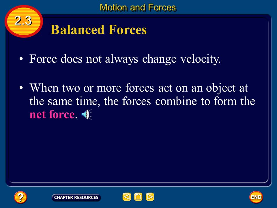 Balanced Forces 2.3 Force does not always change velocity.