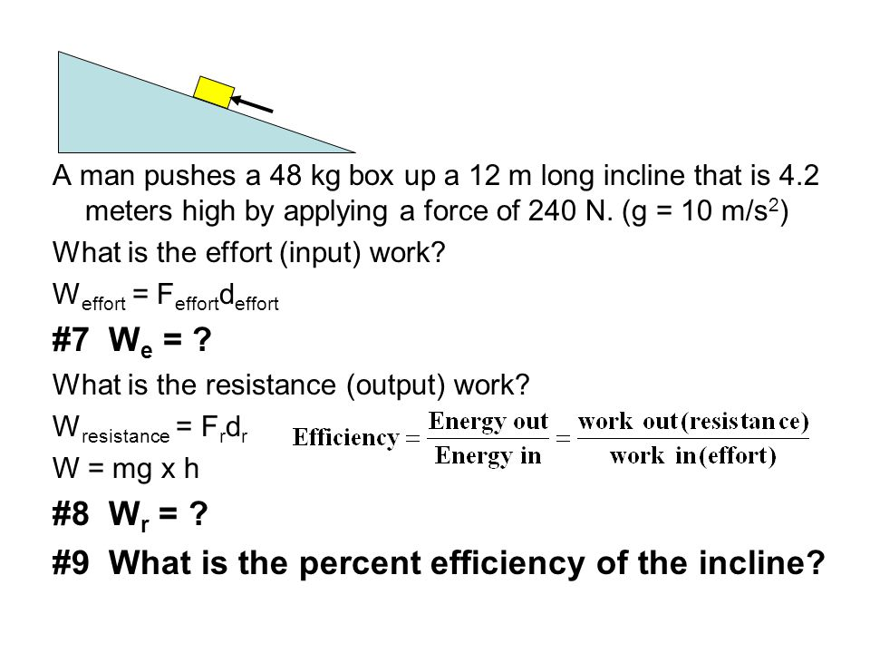 #9 What is the percent efficiency of the incline