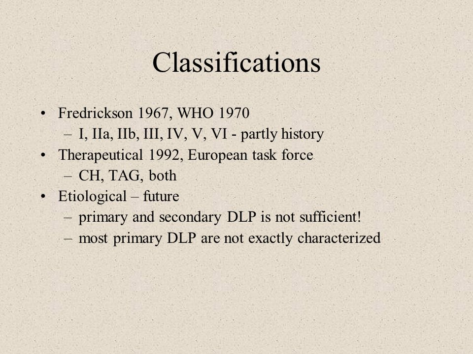Classifications Fredrickson 1967, WHO 1970