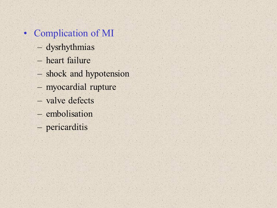 Complication of MI dysrhythmias heart failure shock and hypotension